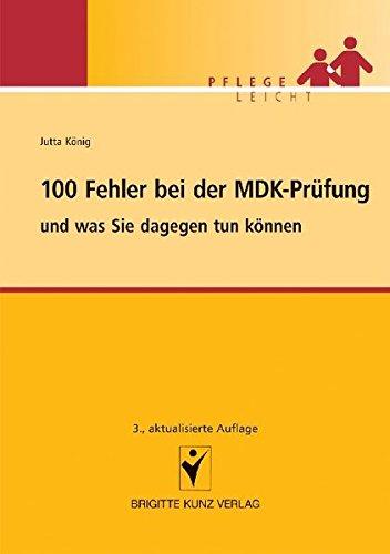 100 Fehler bei der MDK-Prüfung: und was Sie dagegen tun können (Pflege leicht)
