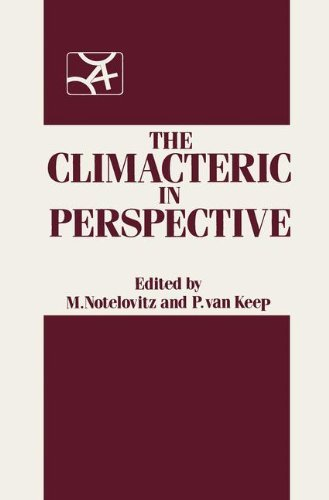 The Climacteric in Perspective: Proceedings of the Fourth International Congress on the Menopause, held at Lake Buena Vista, Florida, October 28-November 2, 1984 (English Edition)