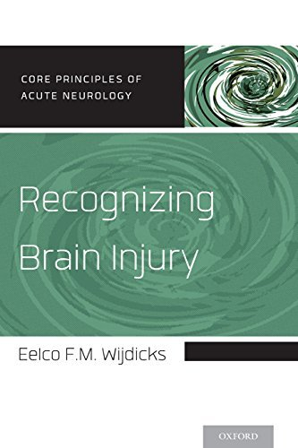 Recognizing Brain Injury (Core Principles of Acute Neurology) by Eelco F.M. Wijdicks (2014-03-14)