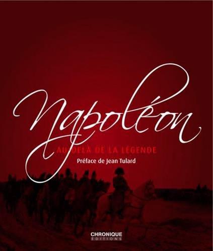 Napoléon, au delà de la légende