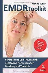 EMDR Toolkit: Verarbeitung von Trauma und negativen Erfahrungen für Coaching und Therapie (Band, Band 1) Taschenbuch