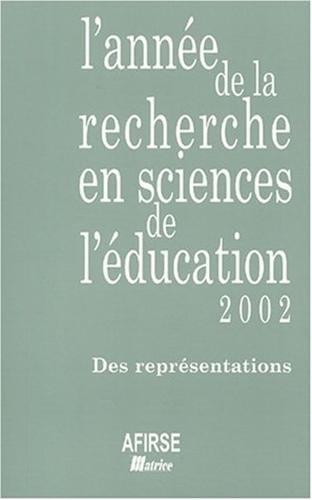 Année de la Recherche en Sciences de l'Education, 2002: Des représentations