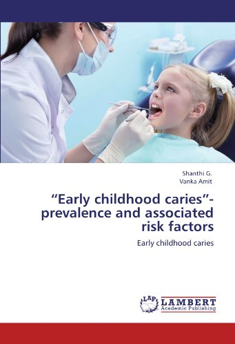 """""""Early childhood caries""""- prevalence and associated risk factors: Early childhood caries"""