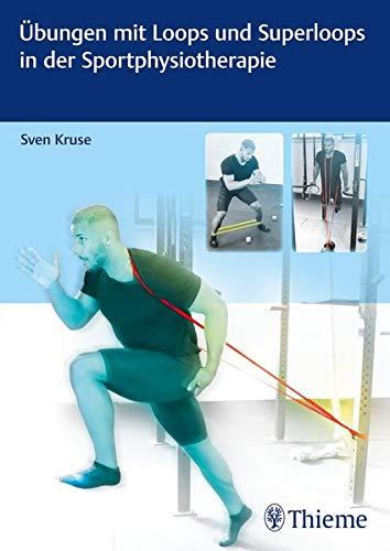 Übungen mit Loops und Superloops in der Sportphysiotherapie -