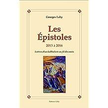 Les Epistoles - 2013 à 2016 - Lettres d'un kabbaliste au fil des mois