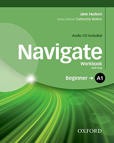 Navigate A1. Workbook. With key. Per le Scuole superiori. Con CD-ROM. Con espansione online