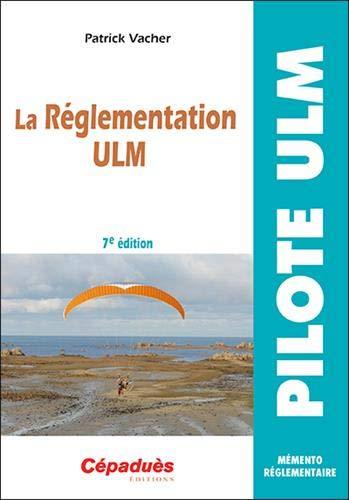 La réglementation ULM (7e édition)