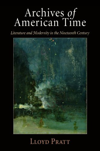 Archives of American Time: Literature and Modernity in the Nineteenth Century by Lloyd Pratt (2009-11-19)