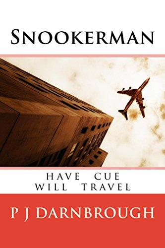 Snookerman: have cue will travel (English Edition) por P Darnbrough