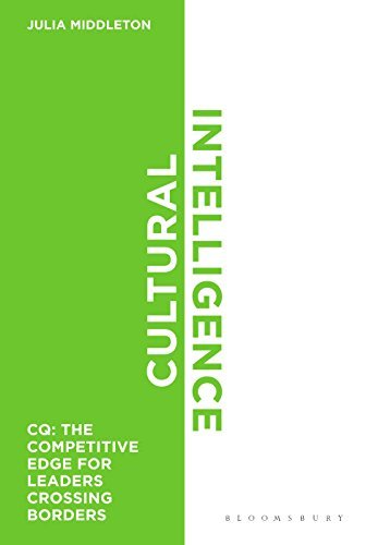 Cultural Intelligence: CQ: The Competitive Edge for Leaders Crossing Borders by Julia Middleton (September 15, 2014) Hardcover