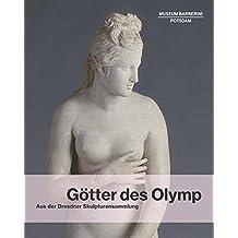 Götter des Olymp: Aus der Dresdner Skulpturensammlung