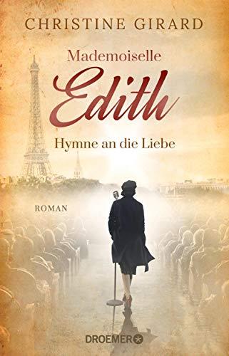Mademoiselle Edith - Hymne an die Liebe: Roman