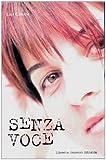 Scarica Libro Senza voce (PDF,EPUB,MOBI) Online Italiano Gratis