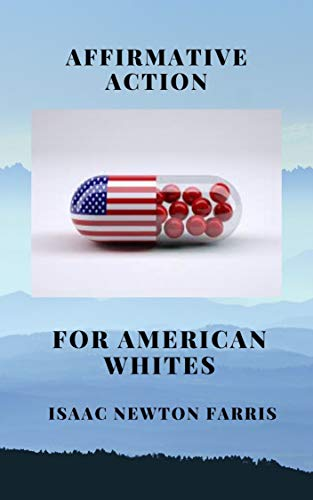 AFFIRMATIVE ACTION FOR AMERICAN WHITES (English Edition)