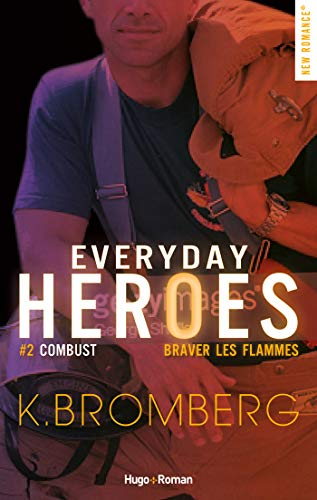Everyday heroes - Tome 2 : Braver les flammes de K. Bromberg 412gv1XtuZL