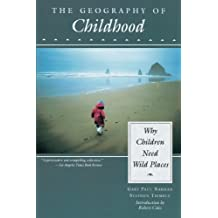 The Geography of Childhood: Why Children Need Wild Places (Concord Library)
