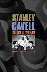 Cities of Words: Pedagogical Letters on a Register of the Moral Life by Stanley Cavell (2004-05-24)