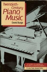 Twentieth-Century Piano Music (Studies in Musical Genres and Repertories) by David Burge (1990-11-01)