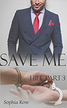 Save Me Hill Part 3 (German Edition) by [Rose, Sophia]