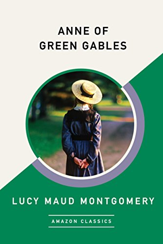 Anne of Green Gables (AmazonClassics Edition) (English Edition) von [Montgomery, Lucy Maud]
