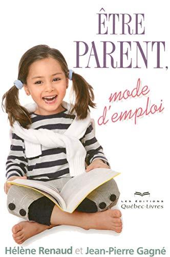 Etre parent, mode d'emploi 4ED
