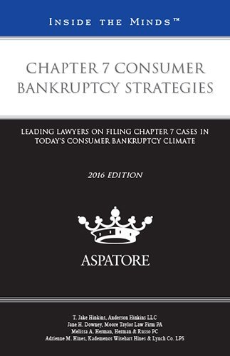 chapter-7-consumer-bankruptcy-strategies-2016-edition-leading-lawyers-on-filing-chapter-7-cases-in-t