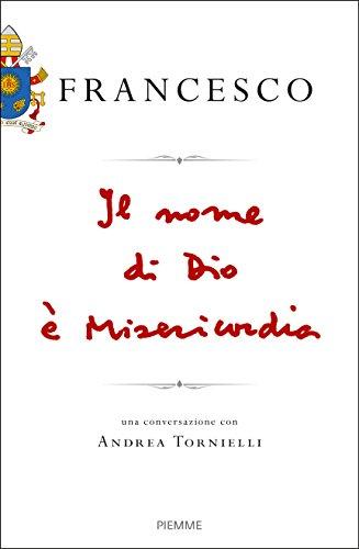 Il nome di Dio  misericordia. Una conversazione con Andrea Tornielli