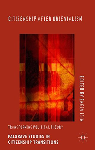 citizenship-after-orientalism-transforming-political-theory-palgrave-studies-in-citizenship-transiti