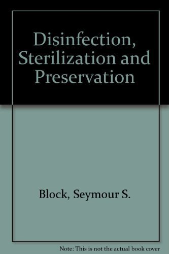 Disinfection, Sterilization and Preservation by Seymour S. Block (1983-06-01)