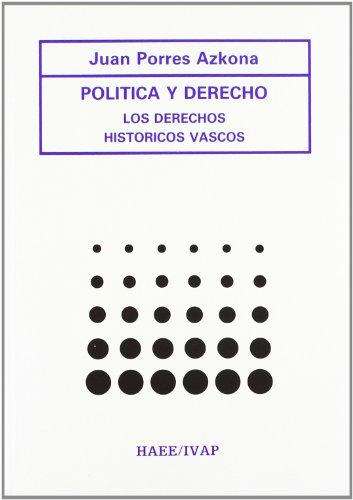 Politica y derecho - los derechos historicos vascos por Juan Porres Azkona