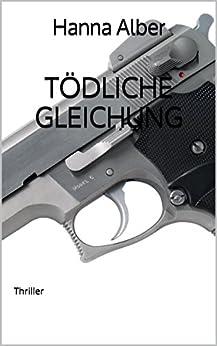 Tödliche Gleichung: Thriller (Kommissar-Pfeifer-Reihe 5) (German Edition) by [Alber, Hanna]