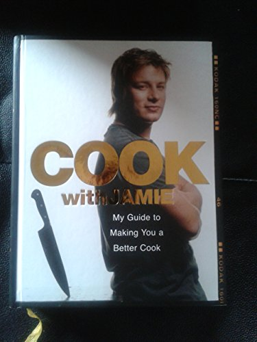 Cook with Jamie: My Guide to Making You a Better Cook par Jamie Oliver