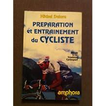 Préparation et entraînement du cycliste. Route, VTT, triathlon, cyclosport