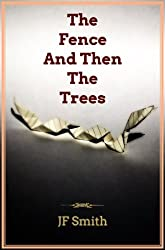 The Fence And Then The Trees (English Edition)