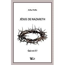 Jésus de Nazareth, qui est-il ?