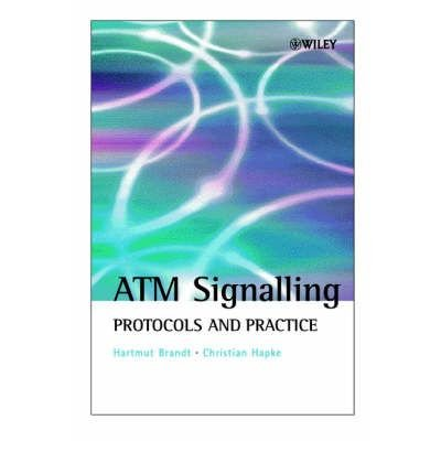 [(ATM Signalling: Protocols and Practice )] [Author: Hartmut Brandt] [Mar-2001]