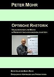 Optische Rhetorik: Visualisierungen und Medien in Präsentationen wirkungsvoll einsetzen