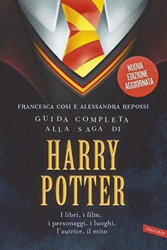 Guida completa alla saga di Harry Potter: I libri, i film, i ...