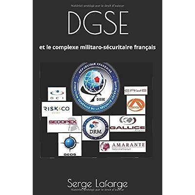 DGSE: et le complexe militaro-sécuritaire français