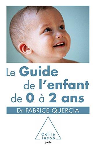 Le Guide de l'enfant de 0 à 2 ans par Fabrice Quercia