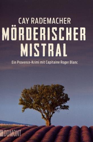 Taschenbücher: Mörderischer Mistral: Ein Provence-Krimi mit Capitaine Roger Blanc (1)