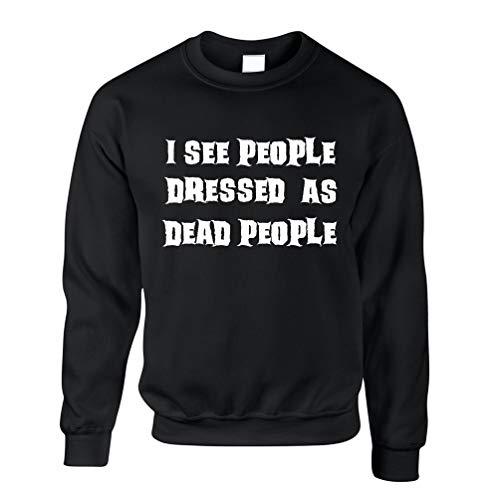 Tim And Ted Neuheit Halloween Unisex-Pullover Ich Sehe Menschen, gekleidet als Tote Black XX-Large
