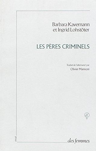 Les pères criminels par Barbara Kavemann