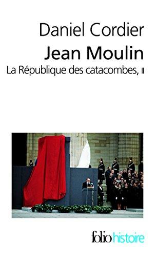Jean Moulin (Tome 2): La République des catacombes
