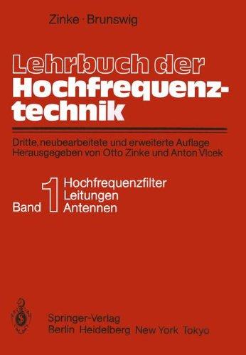 Lehrbuch der Hochfrequenztechnik: Erster Band Hochfrequenzfilter, Leitungen, Antennen