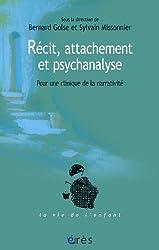 Récit, attachement et psychanalyse : Pour une clinique de la narrativité