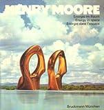 Energie im Raum. Text deutsch, englisch, französisch - Henry Moore