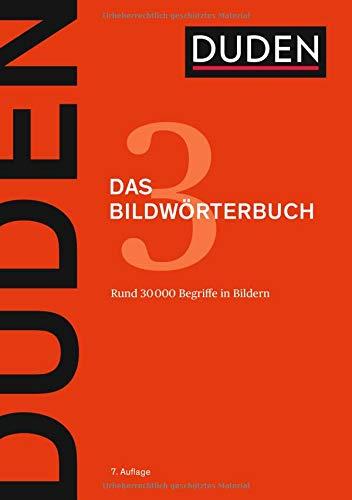 Das Bildwörterbuch: Die Gegenstände und ihre Benennung (Duden - Deutsche Sprache in 12 Bänden)