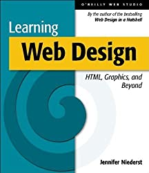 Learning Web Design : A Beginner's Guide to HTML, Graphics, and Beyond by Jennifer Niederst (2001-03-11)