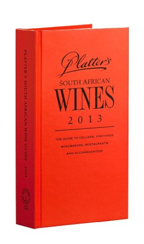 John Platters South African Wine Guide 2013 2013